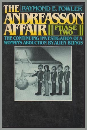 Andreasson Affair Phase Two by Raymond Fowler